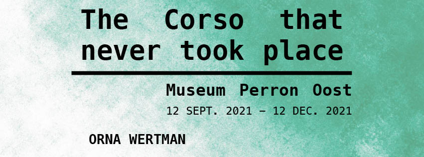 The Corso that never took place  12 september 2021 t/m 12 december 2021